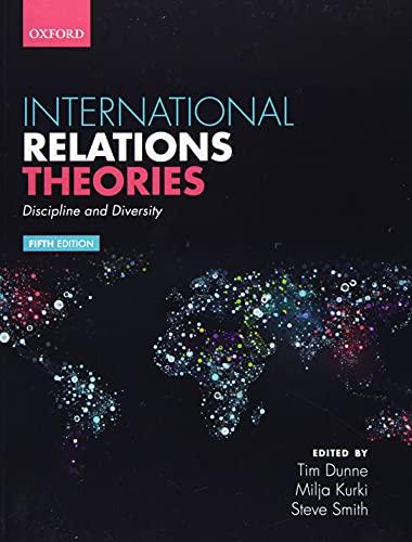 International Relations Theories: Discipline and Diversity By Tim Dunne, Milja Kurki and Steve Smith