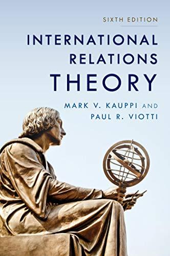 International Relations Theory by Mark V. Kauppi and Paul R. Viotti