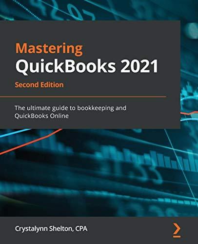 Mastering QuickBooks 2021 By Crystalynn Shelton