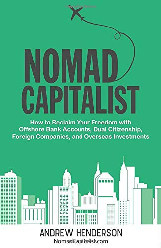 Nomad Capitalist By Andrew Henderson
