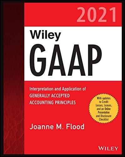 Wiley GAAP 2021 By Joanne M. Flood