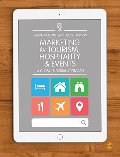 Marketing for Tourism, Hospitality & Events: A Global & Digital Approach by Simon Hudson, Louise Hudson