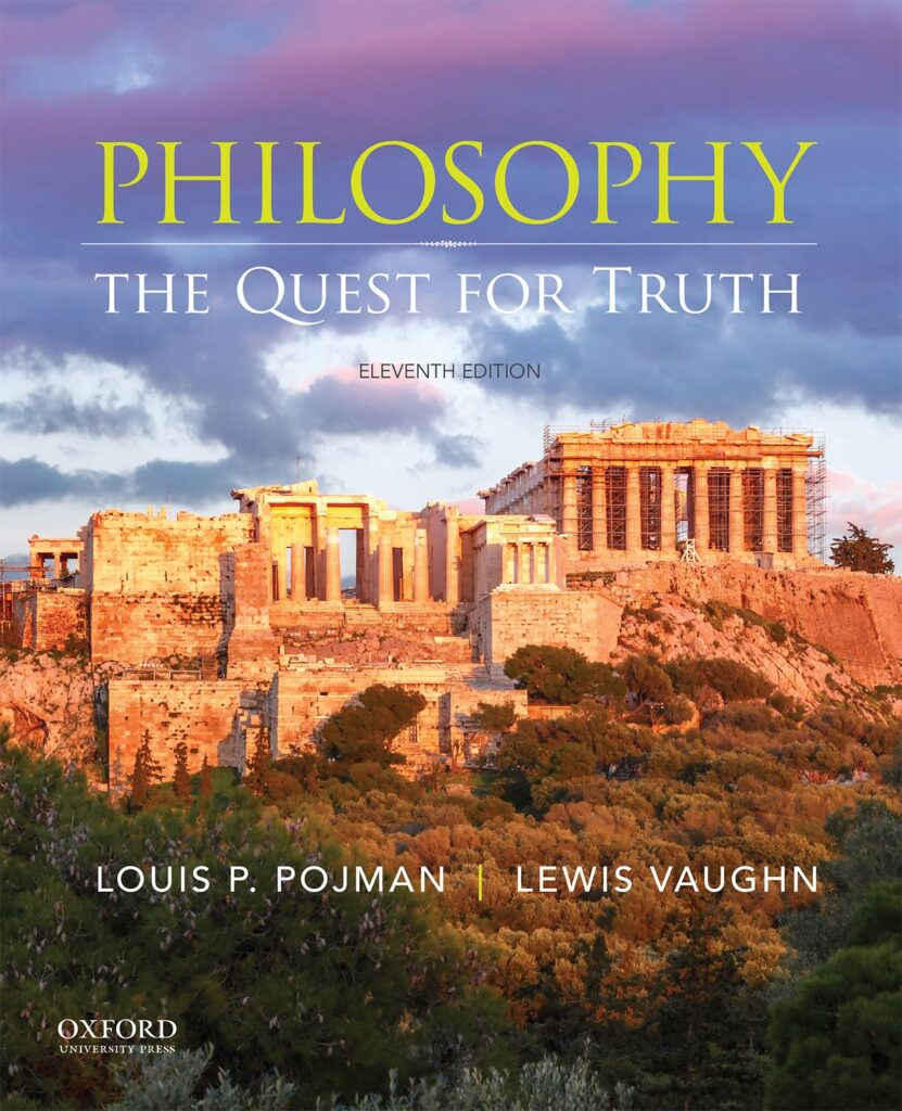 Philosophy: The Quest for Truth by Louis P. Pojman, Lewis Vaughn