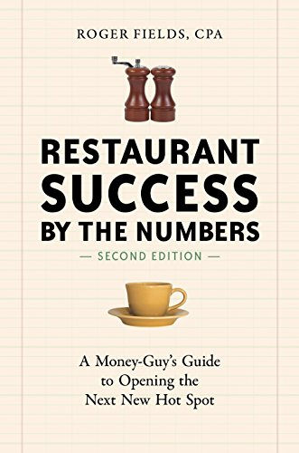 Restaurant Success by the Numbers A Money-Guy's Guide to Opening the Next New Hot Spot by Roger Fields