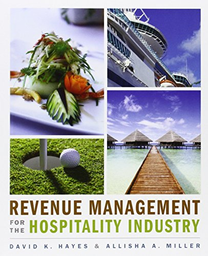 Revenue Management for the Hospitality Industry by David K. Hayes, Allisha Miller